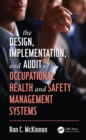 Image for The design, implementation, and audit of occupational health and safety management systems