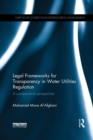 Image for Legal frameworks for transparency in water utilities regulation  : a comparative perspective