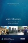 Image for Water regimes  : beyond the public and private sector debate