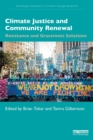 Image for Climate justice and community renewal  : resistance and grassroots solutions