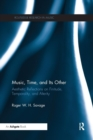 Image for Music, time, and its other  : aesthetic reflections on finitude, temporality, and alterity