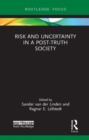 Image for Risk and Uncertainty in a Post-Truth Society