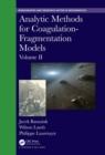 Image for Analytic methods for coagulation-fragmentation modelsVolume II