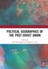 Image for Political Geographies of the Post-Soviet Union