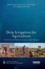 Image for Drip irrigation for agriculture  : untold stories of efficiency, innovation and development