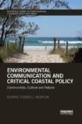 Image for Environmental communication and critical coastal policy  : communities, culture and nature