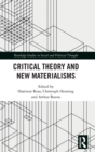 Image for Critical theory and new materialisms