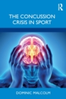 Image for The concussion crisis in sport