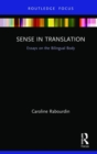 Image for Sense in translation  : essays on the bilingual body
