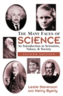 Image for The many faces of science  : an introduction to scientists, values, and society