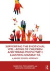 Image for Supporting the Emotional Well-being of Children and Young People with Learning Disabilities : A Whole School Approach