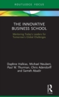 Image for The innovative business school  : mentoring today's leaders for tomorrow's global challenges