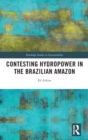 Image for Contesting hydropower in the Brazilian Amazon