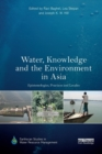 Image for Water, knowledge and the environment in Asia  : epistemologies, practices and locales