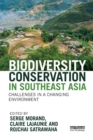 Image for Biodiversity conservation in Southeast Asia  : challenges in a changing environment