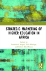 Image for Strategic marketing of higher education in Africa