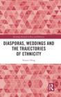 Image for Diasporas, weddings and trajectories of ethnicity
