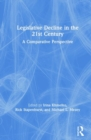 Image for Legislative decline in the 21st century  : a comparative perspective