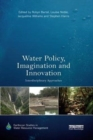 Image for Water Policy, Imagination and Innovation : Interdisciplinary Approaches