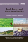 Image for Food, energy and water sustainability  : emergent governance strategies