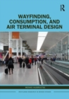 Image for Wayfinding, consumption, and air terminal design
