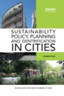 Image for Sustainability Policy, Planning and Gentrification in Cities