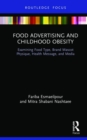 Image for Food advertising and childhood obesity  : examining food type, brand mascot physique, health message and media