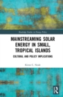 Image for Mainstreaming solar energy in small, tropical islands  : cultural and policy implications