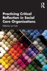 Image for Practicing Critical Reflection in Social Care Organisations