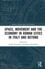 Image for Space, movement and the economy in Roman cities in Italy and beyond
