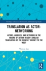 Image for Translation as actor-networking  : actors, agencies, and networks in the making of Arthur Waley's English translation of the Chinese 'Journey to the West'