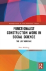 Image for Functionalist construction work in social science  : the lost heritage