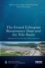 Image for The Grand Ethiopian Renaissance Dam and the Nile Basin : Implications for Transboundary Water Cooperation