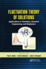 Image for Fluctuation Theory of Solutions : Applications in Chemistry, Chemical Engineering, and Biophysics