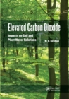 Image for Elevated Carbon Dioxide : Impacts on Soil and Plant Water Relations