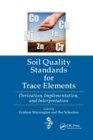 Image for Soil Quality Standards for Trace Elements : Derivation, Implementation, and Interpretation
