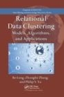 Image for Relational Data Clustering : Models, Algorithms, and Applications