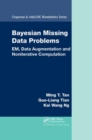 Image for Bayesian Missing Data Problems : EM, Data Augmentation and Noniterative Computation