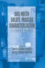 Image for Soil-Water-Solute Process Characterization : An Integrated Approach