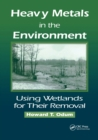 Image for Heavy Metals in the Environment : Using Wetlands for Their Removal