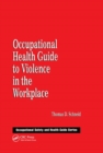 Image for Occupational Health Guide to Violence in the Workplace
