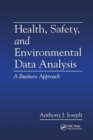 Image for Health, safety, and environmental data analysis  : a business approach