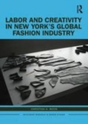 Image for Labor and creativity in New York's global fashion industry