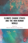 Image for Climate Change Ethics and the Non-Human World