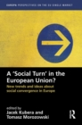 Image for A 'social turn' in the European Union?  : new trends and ideas about social convergence in Europe