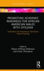 Image for Promoting academic readiness for African American males with dyslexia  : implications for preschool to elementary school teaching