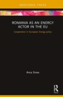 Image for Romania as an energy actor in the EU  : cooperation in European energy policy
