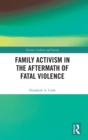 Image for Family activism in the aftermath of fatal violence