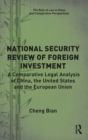 Image for National security review of foreign investment  : a comparative legal analysis of China, the United States and the European Union