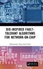Image for Bio-inspired fault-tolerant algorithms for network-on-chip